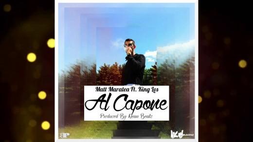 Matt Maratea Ft. King Los - Al Capone