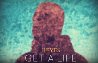 Alexander Reyes – Get A Life [User Submitted]