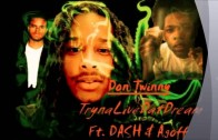 Don Twinny Ft. Dash & Agoff SODMG – Tryna Live Dat Dream [User Submitted]