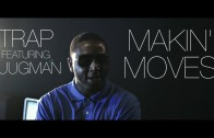 Trap Ft. Juugman – Makin' Moves [User Submitted]