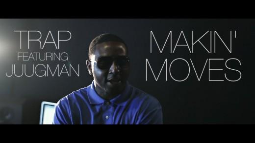 Trap Ft. Juugman - Makin' Moves