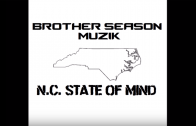 Brother Season Muzik – N.C. State of Mind [User Submitted]