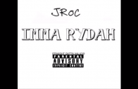 JROC – Imma Rydah [User Submitted]