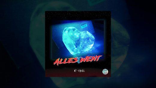 N' YAEL - ALLES WENT (prod. Fordays x Seph Got The Waves) [Official Audio]